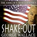 Shake-Out: Ambler's Travels, Volume 4 (       UNABRIDGED) by George Wallace Narrated by Linda Velwest