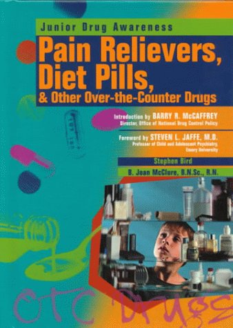 Pain Relievers, Diet Pills, & Other Over-The-Counter Drugs (Junior Drug Awareness)
