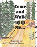 Come And Walk With Me: Illustrations By Catherine Basten