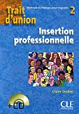echange, troc Claire Verdier - Trait d'union 2 : Insertion professionnelle (1CD audio)