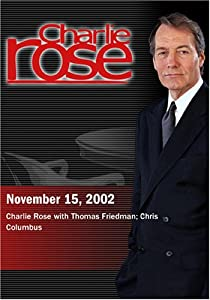 Charlie Rose with Thomas Friedman; Chris Columbus (November 15, 2002)