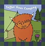 Toffee Goes Camping (Toffee the Highland Cow)