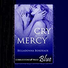 Cry Mercy (       UNABRIDGED) by Belladonna Bordeaux Narrated by Allison Cope