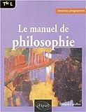 echange, troc François Cavallier - Le Manuel de philosophie, terminale L : Nouveau programme