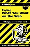 CliffsNotes Finding What You Want On the Web (076458636X) by McCue, Camille