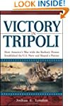 Victory in Tripoli: How America's War...