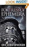 Fortress of Ephemera: A Gothic Thriller