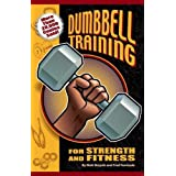 Dumbbell Training for Strength and Fitnessby Matt Brzycki