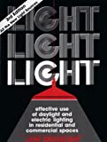 Light Light Light : Effective Use of Daylight and Electric Lighting in Residential and Commercial Spaces