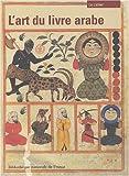 echange, troc Marie-Geneviève Guesdon, Annie Vernay-Nouri, Bibliothèque nationale de France - L'art du livre arabe