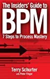 img - for The Insiders' Guide to BPM: 7 Steps to Process Mastery book / textbook / text book