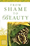 img - for From Shame to Beauty (Women of the Word Bible Study) book / textbook / text book