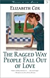 The Ragged Way People Fall Out of Love (Voices of the South)