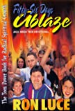 Fifty-Six Days Ablaze: An 8-Week Teen Devotional (0884193853) by Luce, Ron
