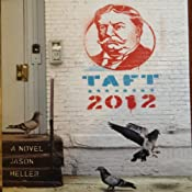 Taft 2012: A Novel | [Jason Heller]