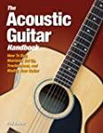 The Acoustic Guitar Handbook: How to...
