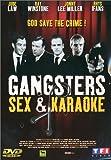 echange, troc Gangsters, Sex & Karaoke