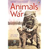 Animals at War: In Association with the Imperial War Museum (Young Reading (Series 3)) (Usborne Young Reading Series Three)by Isabel George