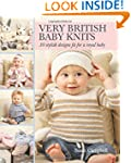Very British Baby Knits: 30 Stylish D...