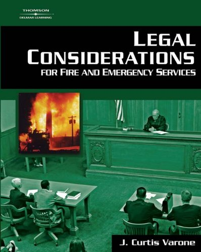 Legal Considerations for Fire and Emergency Services - Delmar Cengage Learning - DE-1401865712 - ISBN: 1401865712 - ISBN-13: 9781401865719