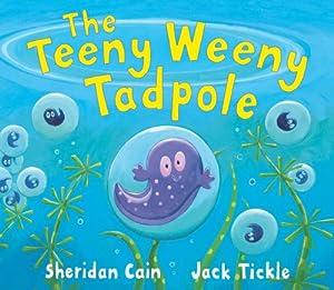 the teeny weeny tadpole amazon co uk sheridan cain jack tickle