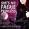 She's No Faerie Princess: The Others (       UNABRIDGED) by Christine Warren Narrated by Kate Reading