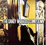 Dandy Warhols Come Down