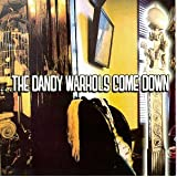 The Dandy Warhols Come Downpar The Dandy Warhols