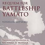 Requiem for Battleship Yamato | Yoshida Mitsuru,Richard Minear (translator)