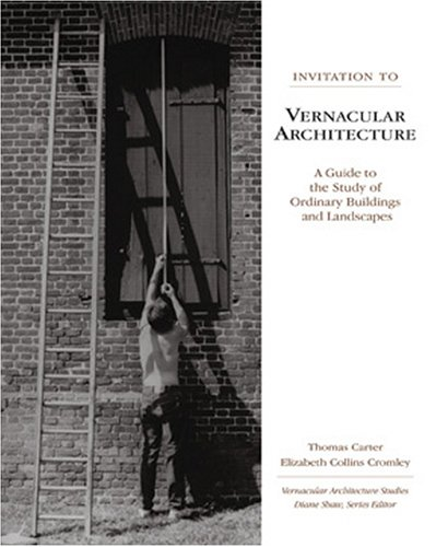 Invitation to Vernacular Architecture: A Guide to the...