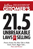 Jeffrey Gitomer's 21.5 Unbreakable Laws of Selling: Proven Actions You Must Take to Make Easier, Faster, Bigger Sales...Now and Forever (English Edition)