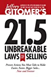 Jeffrey Gitomers 21.5 Unbreakable Laws of Selling: Proven Actions You Must Take to Make Easier, Faster, Bigger Sales...Now and Forever