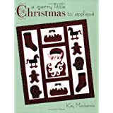 A Merry Little Christmas to Applique ~ Kay Mackenzie