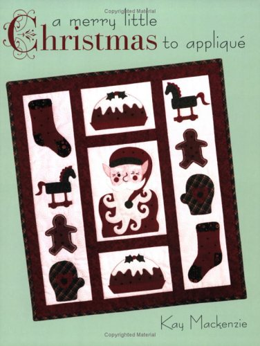 A Merry Little Christmas to Applique (Mackenzie Quilt compare prices)