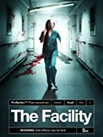 The Facility (Watch Now While It's in Theaters)