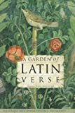 img - for A Garden of Latin Verse: With Ancient Roman Paintings and Mosaics (Latin and English Edition) book / textbook / text book