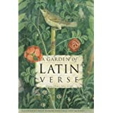 A Garden of Latin Verse: With Ancient Roman Paintings and Mosaics (Latin and English Edition) ~ Robert Ling