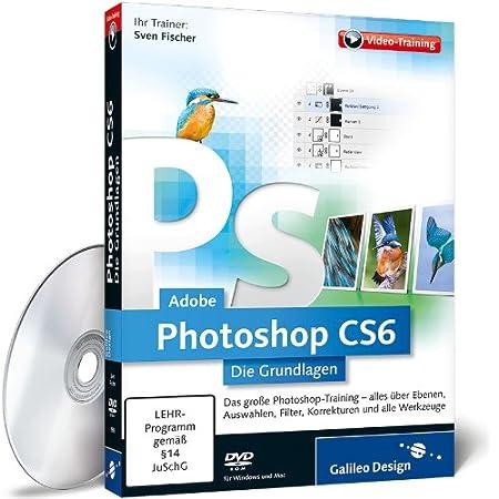 Adobe Photoshop CS6 - Die Grundlagen (Video-Training)