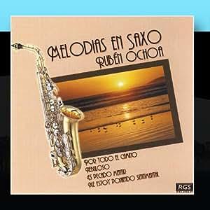Rubén Ochoa - Melodías En Saxo - Amazon.com Music