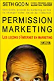 Permission marketing. Les Le�ons d'Internet en marketing