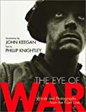 The Eye of War: Words and Photographs from the Front Line