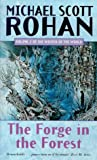 The Forge in the Forest (1857231090) by Rohan, Michael Scott