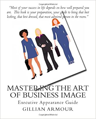 Mastering the Art of Business Image: Executive Appearance Guide