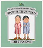 Stories Jesus Told: The Two Sons (0551028718) by Inkpen, Mick