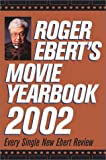 Roger Ebert's Movie Yearbook 2002 (0740718614) by Ebert, Roger