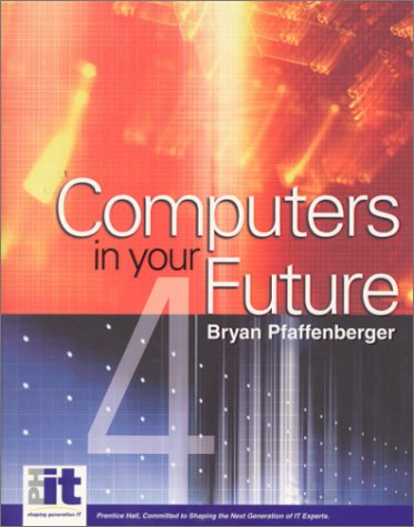 Computers in Your Future (4th Edition)