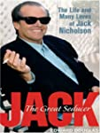 Jack: The Great Seducer - The Life an...