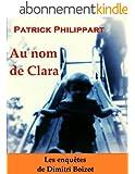 Au nom de Clara (Les enqu�tes de Dimitri Boizot t. 5)