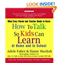 How to Talk So Kids Can Learn: At Home and In School
