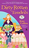 Dirty Rotten Tendrils (045123152X) by Kate Collins